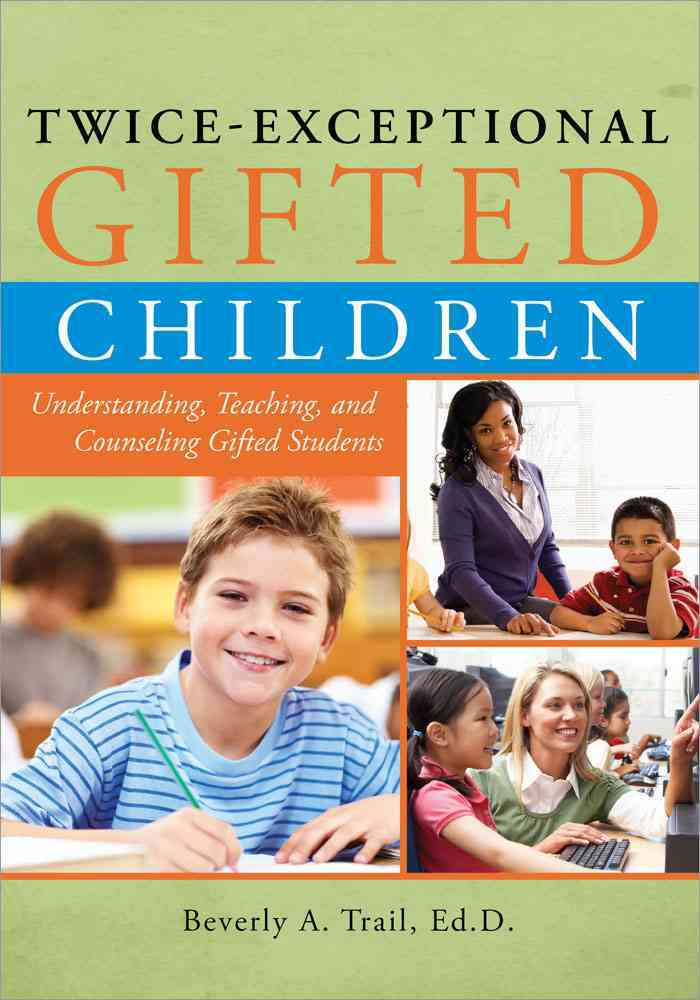 Twice-Exceptional Gifted Children By Trail, Beverly A.